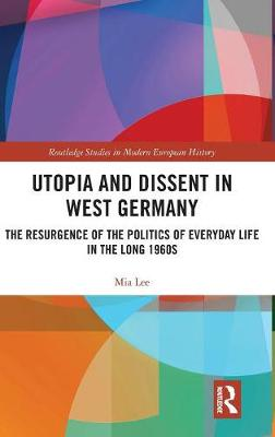 Utopia and Dissent in West Germany - Mia Lee