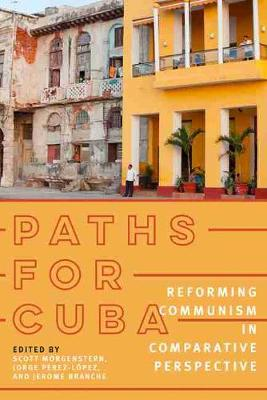Paths for Cuba - Scott Morgenstern
