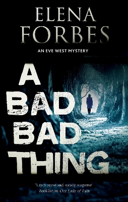 A Bad, Bad Thing - Elena Forbes