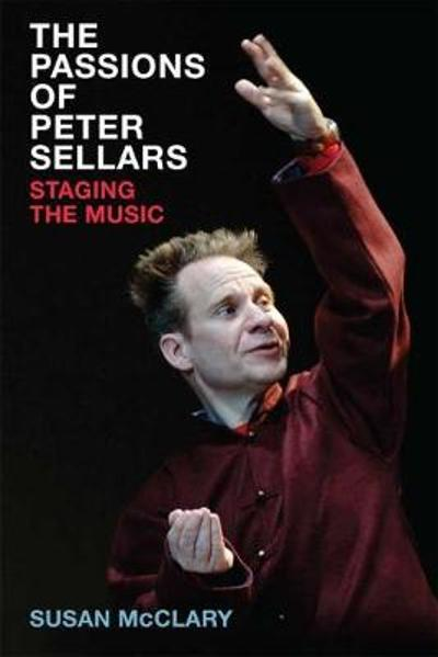 The Passions of Peter Sellars - Susan McClary