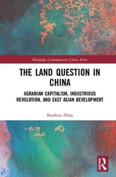 The Land Question in China - Shaohua Zhan