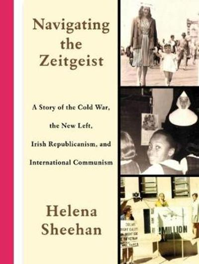 Navigating the Zeitgeist - Helena Sheehan