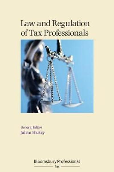 Law and Regulation of Tax Professionals - Julian Hickey