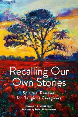 Recalling Our Own Stories - Edward P. Wimberly