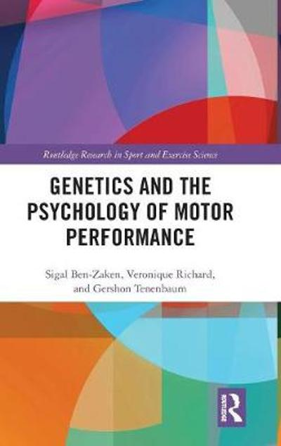 Genetics and the Psychology of Motor Performance - Sigal Ben-Zaken