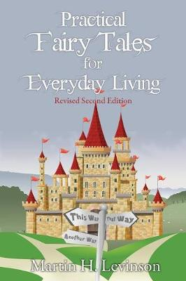 Practical Fairy Tales for Everyday Living - Martin H Levinson
