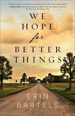 We Hope for Better Things - Erin Bartels