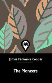The Pioneers - James Fenimore Cooper