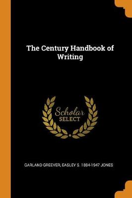 The Century Handbook of Writing - Garland Greever