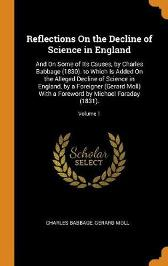 Reflections on the Decline of Science in England - Charles Babbage Gerard Moll