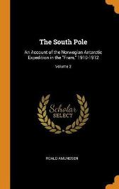 The South Pole - Roald Amundsen