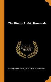 The Hindu-Arabic Numerals - David Eugene Smith Louis Charles Karpinski