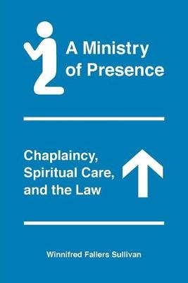 A Ministry of Presence - Winnifred Fallers Sullivan