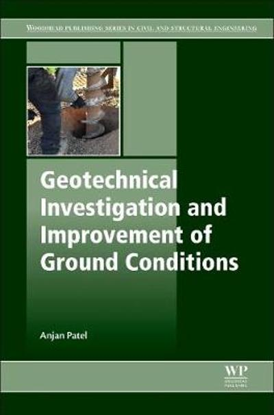 Geotechnical Investigations and Improvement of Ground Conditions - Anjan Patel