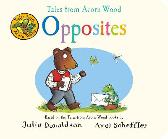 Tales from Acorn Wood: Opposites - Julia Donaldson