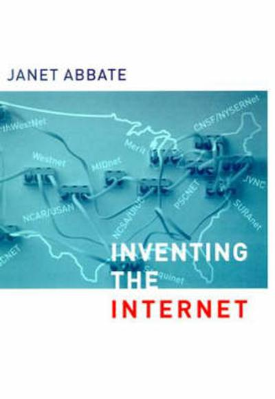 Inventing the Internet - Janet Abbate