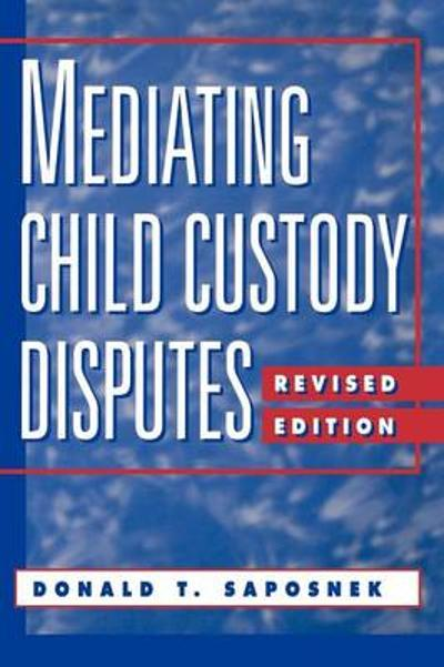 Mediating Child Custody Disputes - D.T. Saposnek
