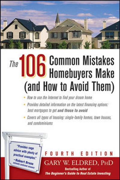 The 106 Common Mistakes Homebuyers Make (and How to Avoid Them) - Gary W. Eldred