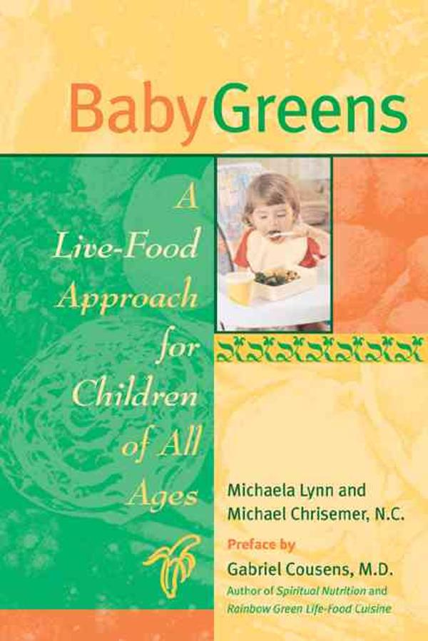 baby greens a livefood approach for children of all ages