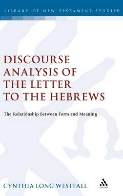 A Discourse Analysis of the Letter to the Hebrews - Cynthia Long Westfall