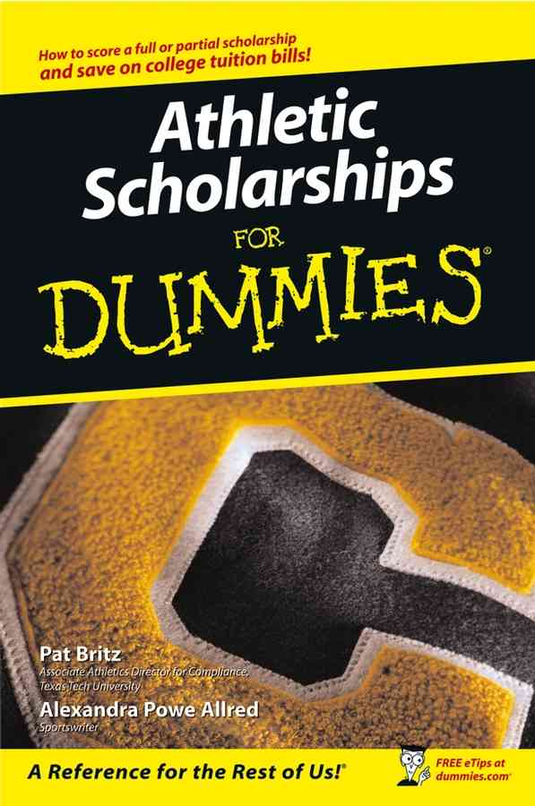 Athletic Scholarships For Dummies - Pat Britz
