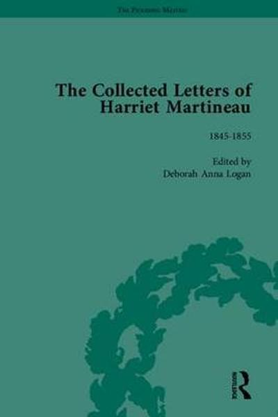 The Collected Letters of Harriet Martineau - Deborah Logan