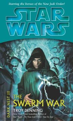 Star Wars: Dark Nest III: The Swarm War - Troy Denning
