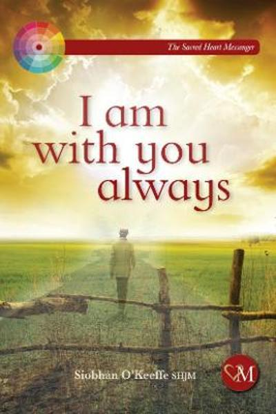 I Am With You Always - Siobhan O'Keeffe