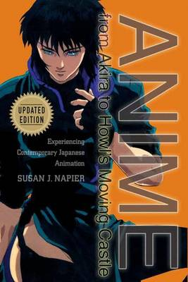 Anime From Akira To Howl's Moving Castle - Susan J. Napier