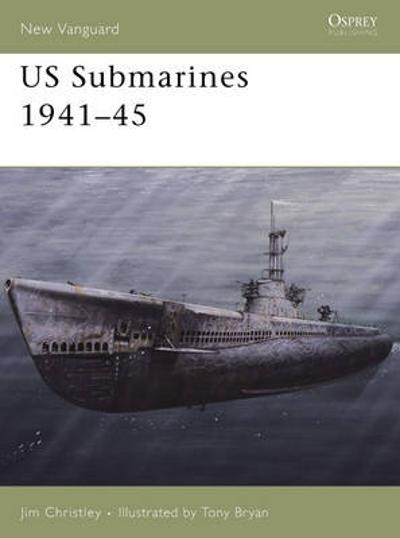 US Submarines 1941-45 - Jim Christley