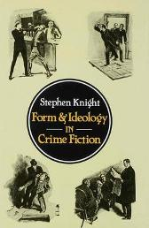 Form and Ideology in Crime Fiction - Stephen Knight