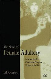 The Novel of Female Adultery - Bill Overton