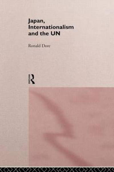 Japan, Internationalism and the UN - R. P. Dore