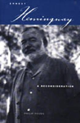 Ernest Hemingway - Philip Young