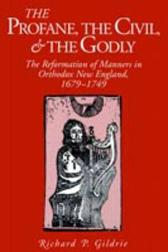 The Profane, the Civil, and the Godly - Richard  P. Gildrie