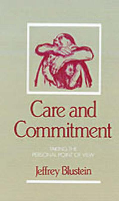 Care and Commitment - Jeffrey Blustein