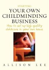 Starting Your Own Childminding Business - Allison Lee