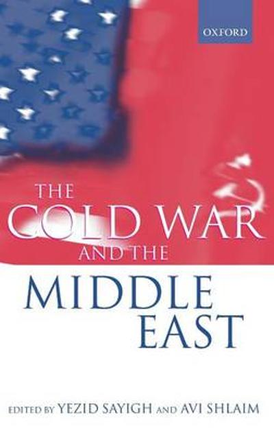 The Cold War and the Middle East - Yezid Sayigh