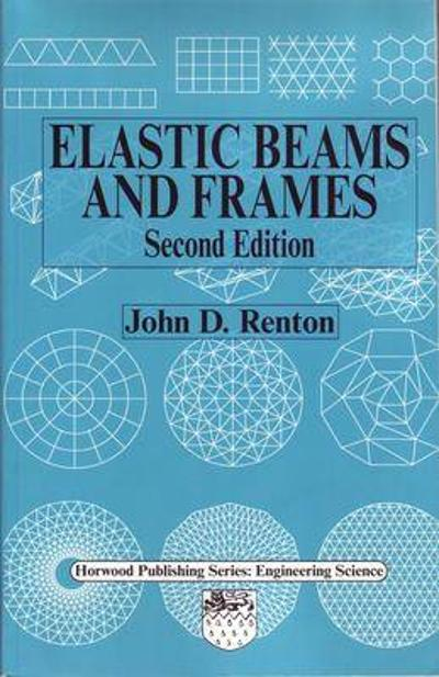 Elastic Beams and Frames - J D Renton