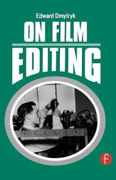On Film Editing - Edward Dmytryk