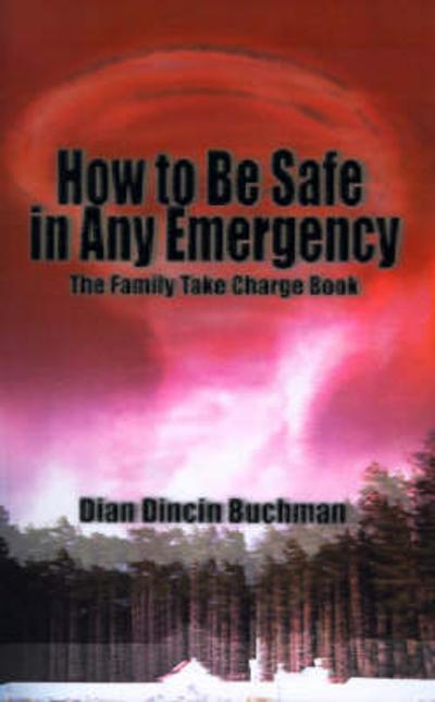 How to Be Safe in Any Emergency - Dian Dincin Buchman