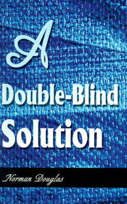 A Double-Blind Solution - Norman Douglas