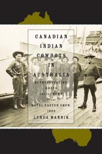 Canadian Indian Cowboys in Australia - Lynda Mannik