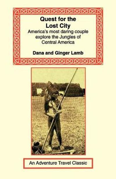 Quest for the Lost City - Dana & Ginger Lamb