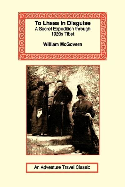 To Lhasa in Disguise - William McGovern, Jr.