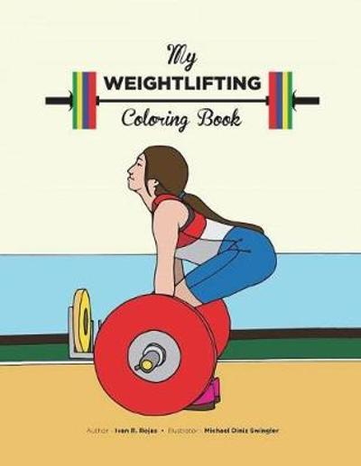My Weightlifting Coloring Book - Ivan Rojas