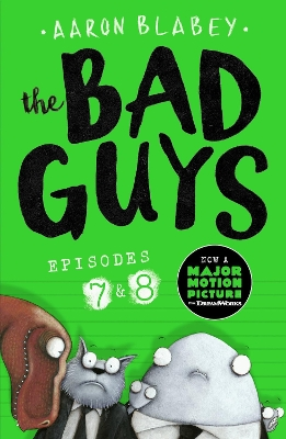 The Bad Guys: Episode 7&8 - Aaron Blabey