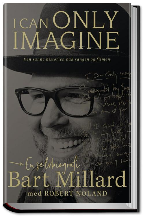 I can only imagine - Bart Millard