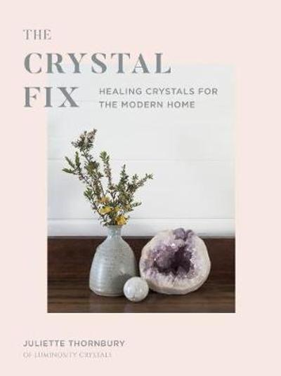 The Crystal Fix - Juliette Thornbury