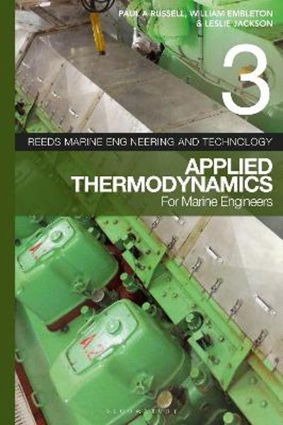 Reeds Vol 3: Applied Thermodynamics for Marine Engineers - William Embleton